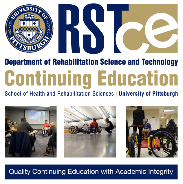 RST CE logo Department of Rehabilitation Science and Technology School of Health and Rehabilitation Sciences, University of Pittsburgh photos of people in wheelchir clinics and using hand cycles